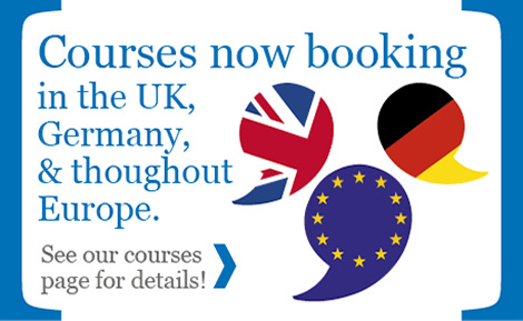 Courses now booking in the UK, Germany and throughout Europe